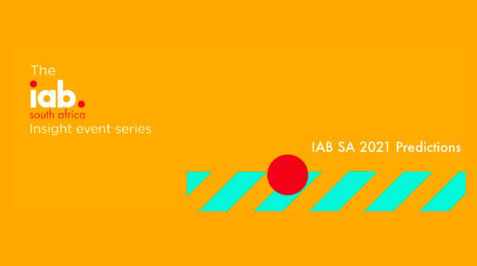 IAB SA Series Speakers Predict 2021 Digital Marketing Industry Trends